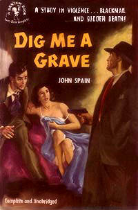 Dig Me a Grave, by John Spain