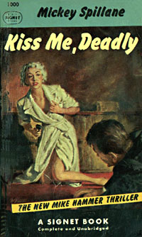 Kiss Me, Deadly, by Mickey Spillane