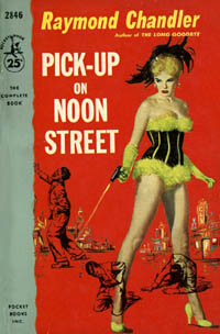 Pickup on Noon Street, by Raymond Chanlder